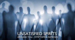 Unsatisfied spirits around you