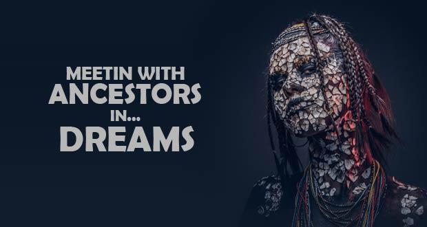 Meeting with ancestors in dreams