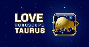 Taurus Love Horoscope Predictions 2019