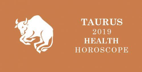 Taurus 2019 Health horoscope