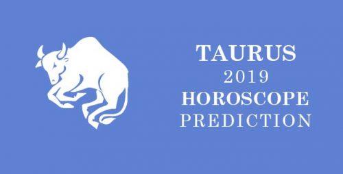 Taurus Horoscope Predictions 2019