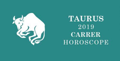 Taurus Career horoscope 2019