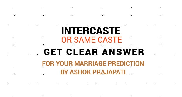 Intercaste or Same Caste Marriage Prediction